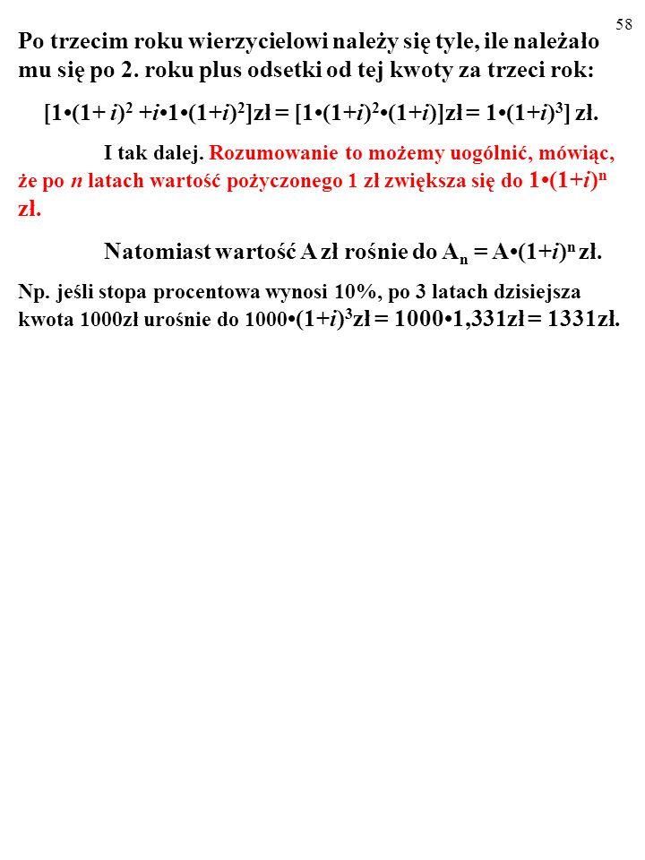 [1•(1+ i)2 +i•1•(1+i)2]zł = [1•(1+i)2•(1+i)]zł = 1•(1+i)3] zł.